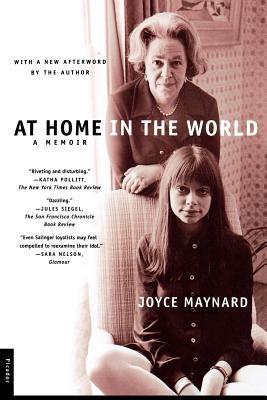 At Home in the World: A Memoir - Maynard, Joyce