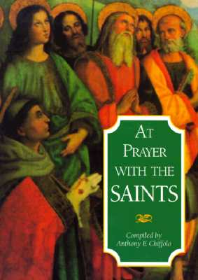 At Prayer with the Saints - Chiffolo, Anthony F (Compiled by)
