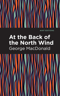 At the Back of the North Wind - MacDonald, George, and Editions, Mint (Contributions by)