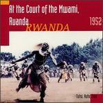 At the Court of the Mwami, Rwanda 1952