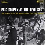 At the Five Spot, Vol. 1 - Eric Dolphy Quintet with Booker Little