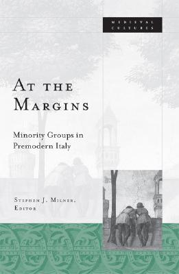 At the Margins: Minority Groups in Premodern Italy - Milner, Stephen J, Professor (Editor)