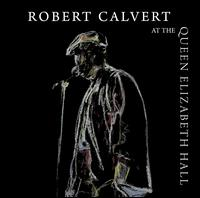 At the Queen Elizabeth Hall - Robert Calvert