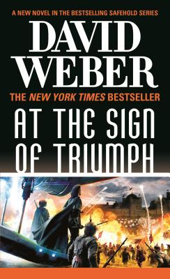 At the Sign of Triumph: A Novel in the Safehold Series (#9) - Weber, David