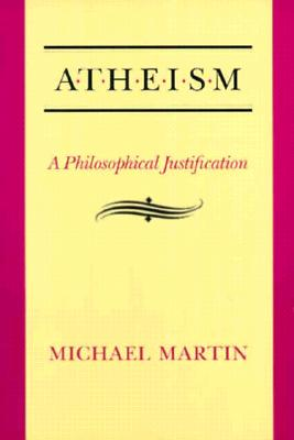 Atheism PB: A Philosophical Justification - Martin, Michael