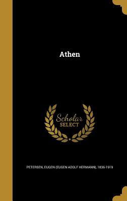 Athen - Petersen, Eugen Adolf Hermann