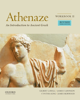 Athenaze, Workbook II: An Introduction to Ancient Greek - Balme, Maurice, and Lawall, Gilbert, and Morwood, James