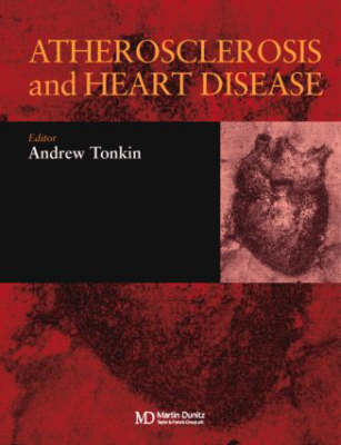 Atherosclerosis and Heart Disease - Verheugt, Freek, and Tonkin, Andrew (Editor), and Tonkin, Tonkin