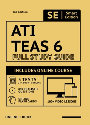 Ati Teas 6 Full Study Guide in Color 3rd Edition 2021-2022: Includes Online Course with 5 Practice Tests, 100 Video Lessons, and 400 Flashcards - Smart Edition (Creator)