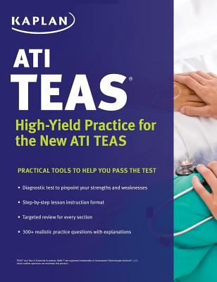 ATI TEAS: High-Yield Practice for the New ATI TEAS - Kaplan