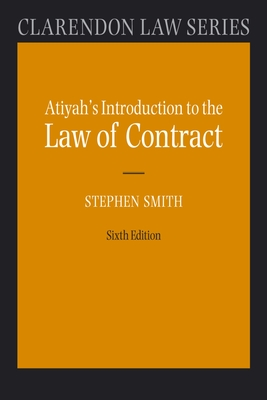 Atiyah's Introduction to the Law of Contract - Atiyah, P S, and Smith, Stephen A