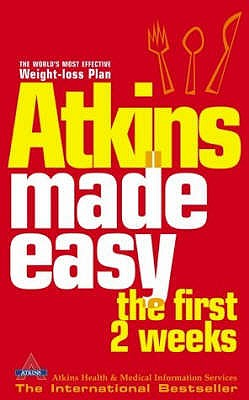 Atkins Made Easy: The First 2 Weeks - Atkins Health & Medical Information Services