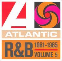 Atlantic Rhythm & Blues 1947-1974, Vol. 5: 1961-1965 - Various Artists