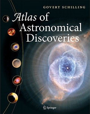 Atlas of Astronomical Discoveries - Schilling, Govert