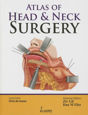 Atlas of Head & Neck Surgery - De Souza, Chris, and Gil, Ziv, and Fliss, Dan M.