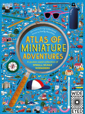 Atlas of Miniature Adventures: A pocket-sized collection of small-scale wonders - Hawkins, Emily