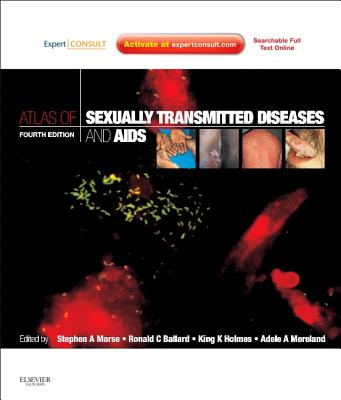Atlas of Sexually Transmitted Diseases and AIDS - Morse, Stephen A, and Holmes, King K, and Ballard, Ronald C