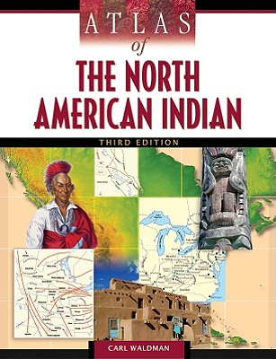 Atlas of the North American Indian - Waldman, Carl