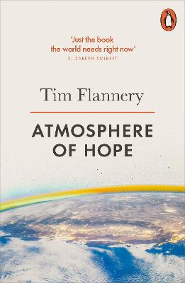 Atmosphere of Hope: Solutions to the Climate Crisis - Flannery, Tim