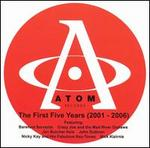 Atom Records: The First Five Years (2001 to 2006)