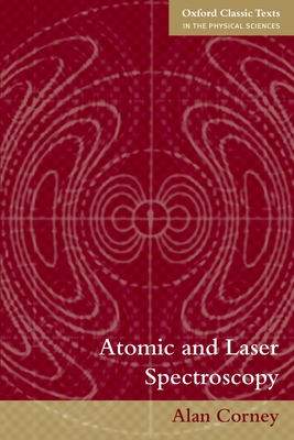 Atomic and Laser Spectroscopy - Corney, Alan