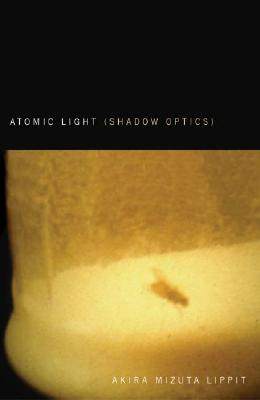 Atomic Light (Shadow Optics) - Lippit, Akira Mizuta