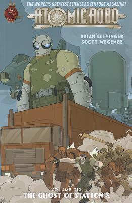 Atomic Robo: Ghost of Station X Volume 6 - Wegener, Scott (Artist), and Pattison, Ronda (Artist), and Powell, Jeff (Artist)