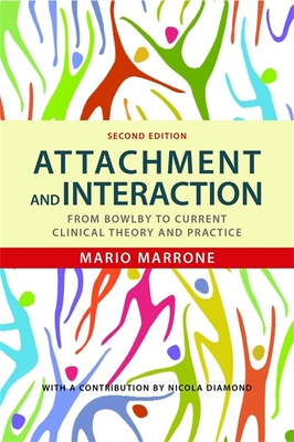 Attachment and Interaction: From Bowlby to Current Clinical Theory and Practice Second Edition - Marrone, Mario