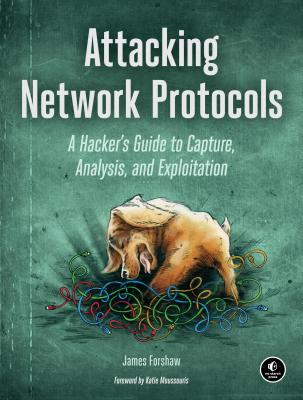 Attacking Network Protocols - Forshaw, James