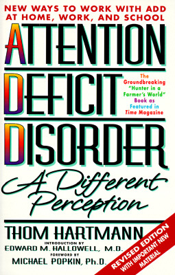 Attention Deficit Disorder: A Different Perception Second Edition - Hartmann, Thom