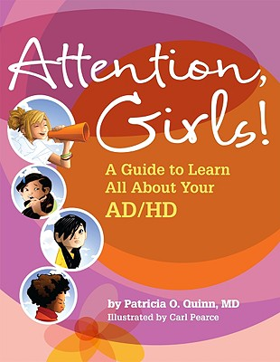 Attention, Girls!: A Guide to Learn All about Your AD/HD - Quinn, Patricia O, MD