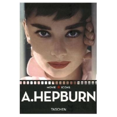 Audrey Hepburn - Duncan, Paul (Editor), and Kobal Collection (Photographer), and Feeney, F X (Text by)