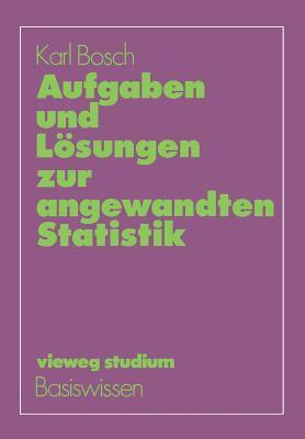 Aufgaben Und Losungen Zur Angewandten Statistik - Bosch, Karl
