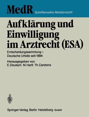 Aufklarung Und Einwilligung Im Arztrecht (ESA) - Deutsch, Erwin, and Hartl, Monika, and Carstens, Thomas