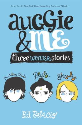 Auggie & Me: Three Wonder Stories - Palacio, R J