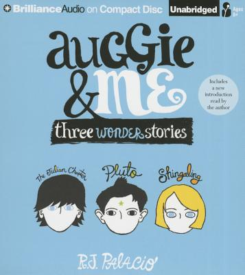 Auggie & Me: Three Wonder Stories - Palacio, R J (Read by), and Chamberlain, Michael (Read by), and Merriman, Scott (Read by)