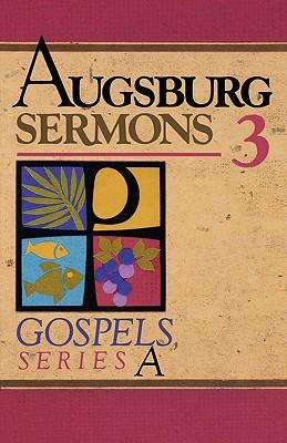 Augsburg Sermons 3a Gospels - Augsburg Publishing