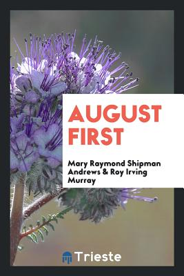 August First - Andrews, Mary Raymond Shipman