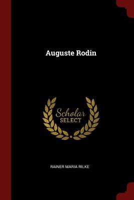 Auguste Rodin - Rilke, Rainer Maria