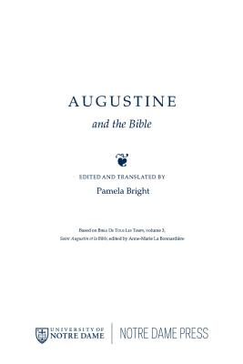Augustine and the Bible - Bright, Pamela (Editor), and Bright, Pamela (Translated by)