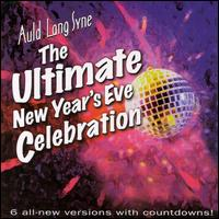 Auld Lang Syne: The Ultimate New Year's Eve Celebration - All That Music All-Star Band