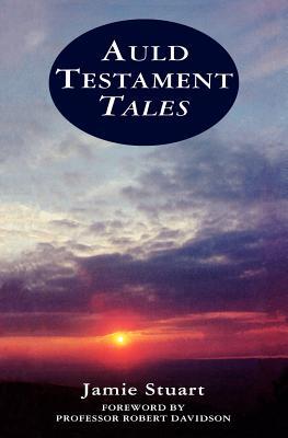 Auld Testament tales - Stuart, Jamie