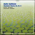 Aulis Sallinen: Chamber Musics III, IV, V