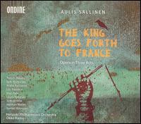Aulis Sallinen: The King Goes Forth to France - Arttu Kataja (baritone); Herman Wallén (baritone); Janne Sundqvist (bass); Jussi Myllys (tenor); Jyrki Anttila (tenor);...