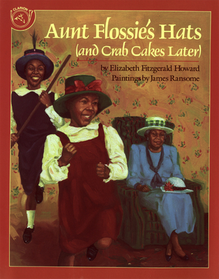 Aunt Flossie's Hats and Crab Cakes Later - Howard, Elizabeth Fitzgerald