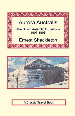 Aurora Australis - Shackleton, Ernest, Sir
