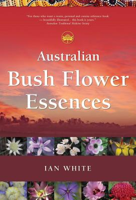 Australian Bush Flower Essences - White, Ian