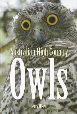 Australian High Country Owls - Olsen, Jerry