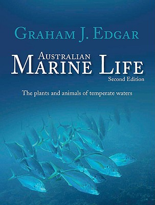 Australian Marine Life: The Plants and Animals of Temperate Waters - Edgar, Graham J