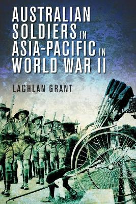 Australian Soldiers in Asia-Pacific in World War II - Grant, Lachlan